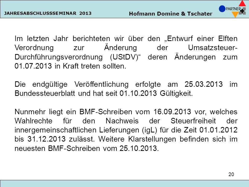 Hofmann Domine & Tschater JAHRESABSCHLUSSSEMINAR 2013 20 Im letzten Jahr berichteten wir über den Entwurf einer Elften Verordnung zur Änderung der Ums