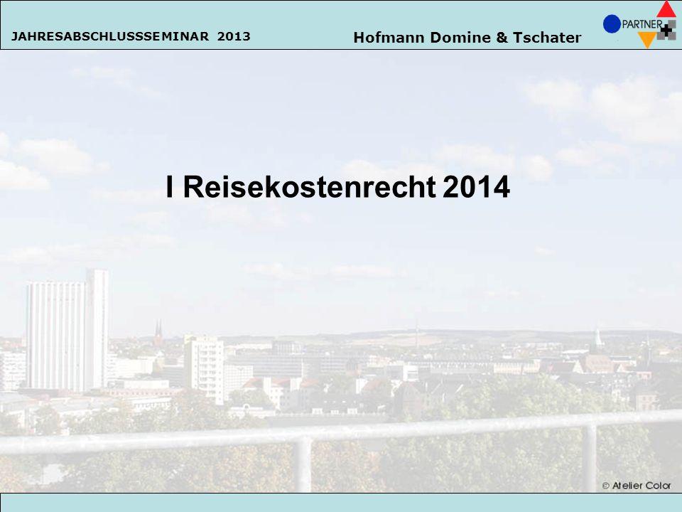 Hofmann Domine & Tschater JAHRESABSCHLUSSSEMINAR 2013 4 Das Gesetz zur Änderung und Vereinfachung der Unternehmensbesteuerung und des steuerlichen Reisekostenrechts vom 20.02.2013 bringt zum 01.01.2014 für Arbeitgeber (AG) und Arbeitnehmer (AN) einschneidende Änderungen.