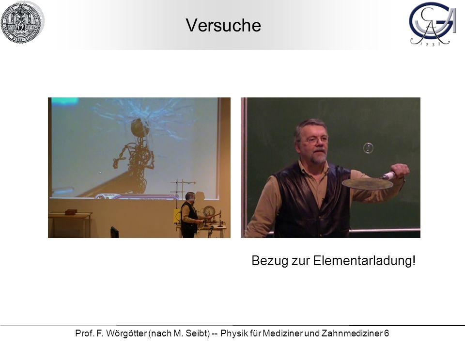 Versuche Prof. F. Wörgötter (nach M. Seibt) -- Physik für Mediziner und Zahnmediziner 6 Bezug zur Elementarladung!