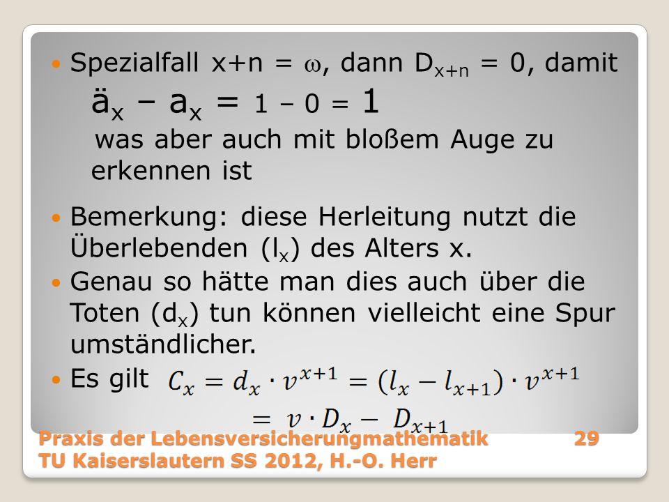 Spezialfall x+n =, dann D x+n = 0, damit ä x – a x = 1 – 0 = 1 was aber auch mit bloßem Auge zu erkennen ist Bemerkung: diese Herleitung nutzt die Übe