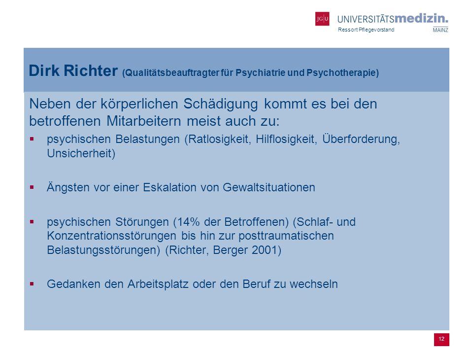 Ressort Pflegevorstand Dirk Richter (Qualitätsbeauftragter für Psychiatrie und Psychotherapie) Neben der körperlichen Schädigung kommt es bei den betr
