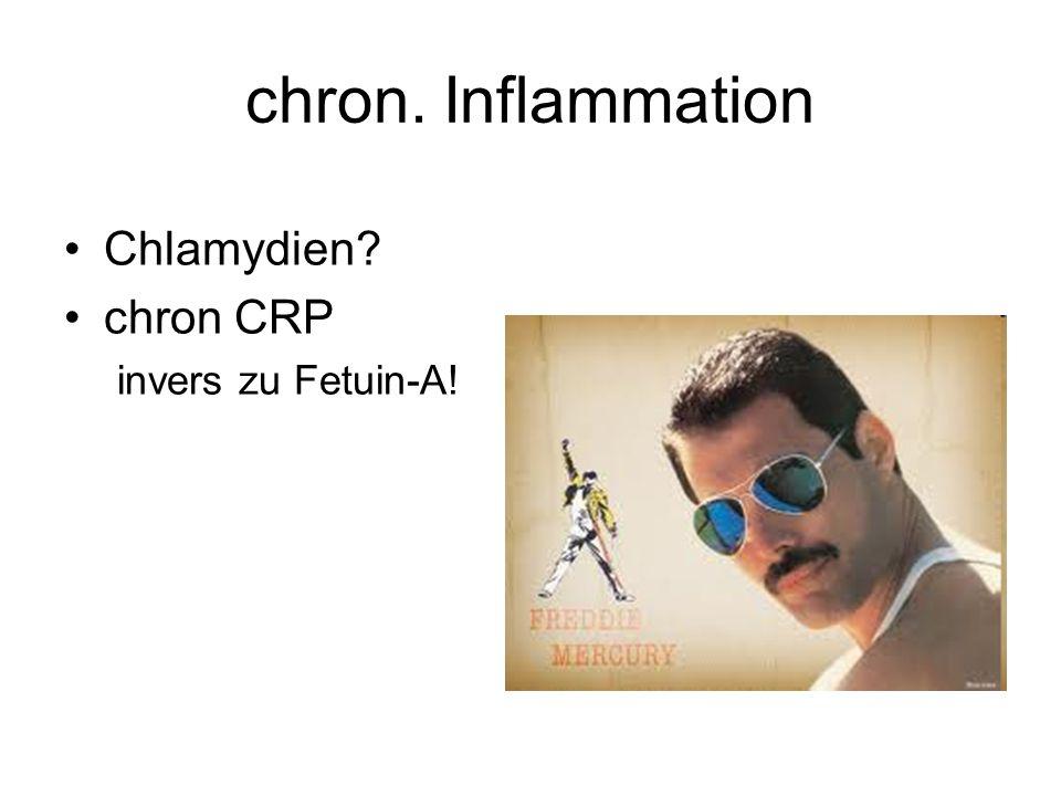 chron. Inflammation Chlamydien? chron CRP invers zu Fetuin-A!