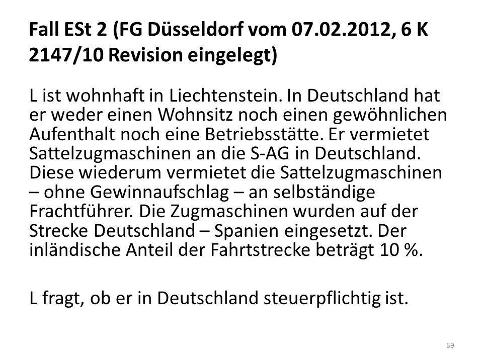 Fall ESt 2 (FG Düsseldorf vom 07.02.2012, 6 K 2147/10 Revision eingelegt) L ist wohnhaft in Liechtenstein. In Deutschland hat er weder einen Wohnsitz