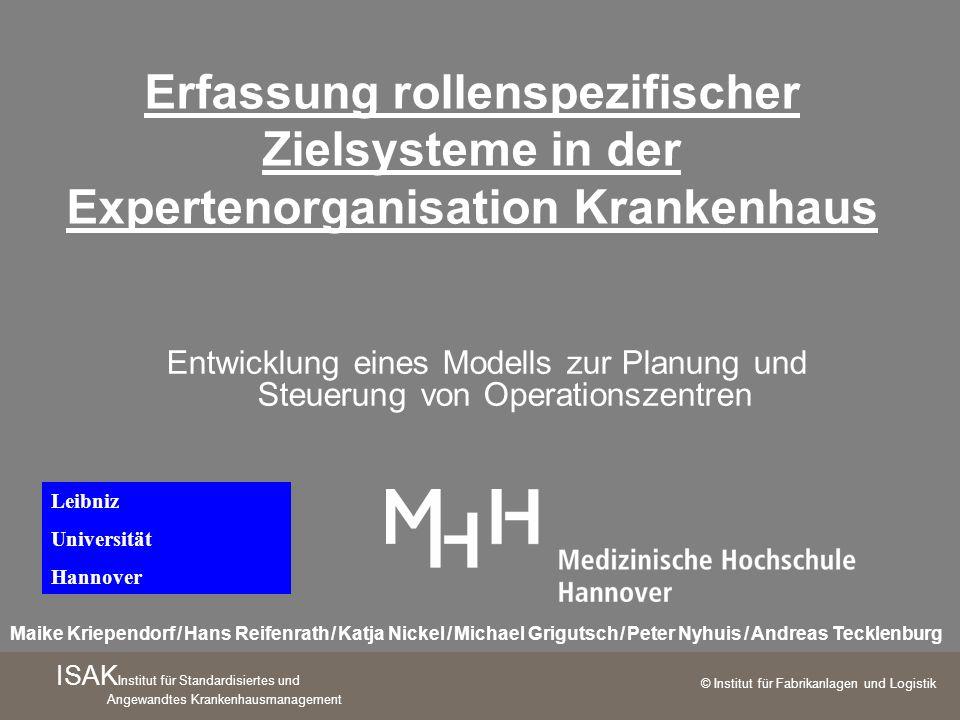 © Institut für Fabrikanlagen und Logistik Maike Kriependorf / Hans Reifenrath / Katja Nickel / Michael Grigutsch / Peter Nyhuis / Andreas Tecklenburg