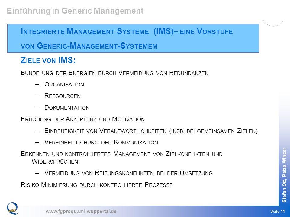www.fgproqu.uni-wuppertal.de Stefan Ott, Petra Winzer Seite 11 Einführung in Generic Management I NTEGRIERTE M ANAGEMENT S YSTEME (IMS)– EINE V ORSTUF