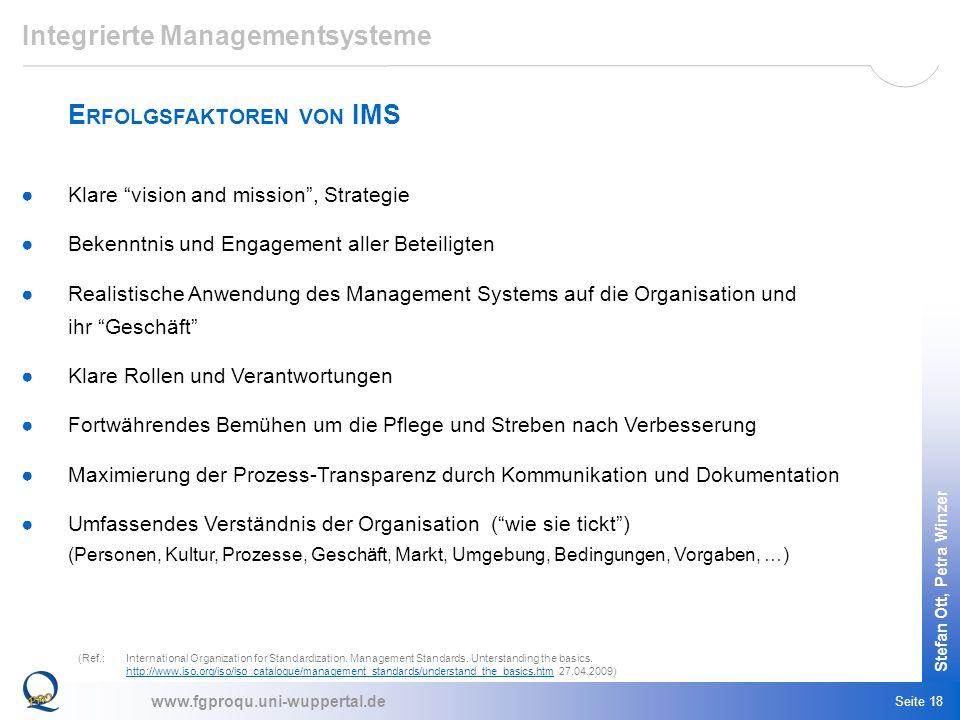 www.fgproqu.uni-wuppertal.de Stefan Ott, Petra Winzer Seite 18 Integrierte Managementsysteme E RFOLGSFAKTOREN VON IMS (Ref.:International Organization