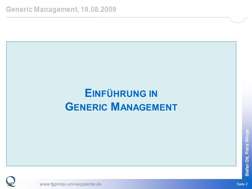 www.fgproqu.uni-wuppertal.de Stefan Ott, Petra Winzer Seite 2 E INFÜHRUNG IN G ENERIC M ANAGEMENT Generic Management, 19.08.2009
