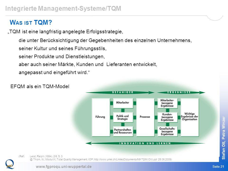 www.fgproqu.uni-wuppertal.de Stefan Ott, Petra Winzer Seite 21 TQM ist eine langfristig angelegte Erfolgsstrategie, die unter Berücksichtigung der Geg