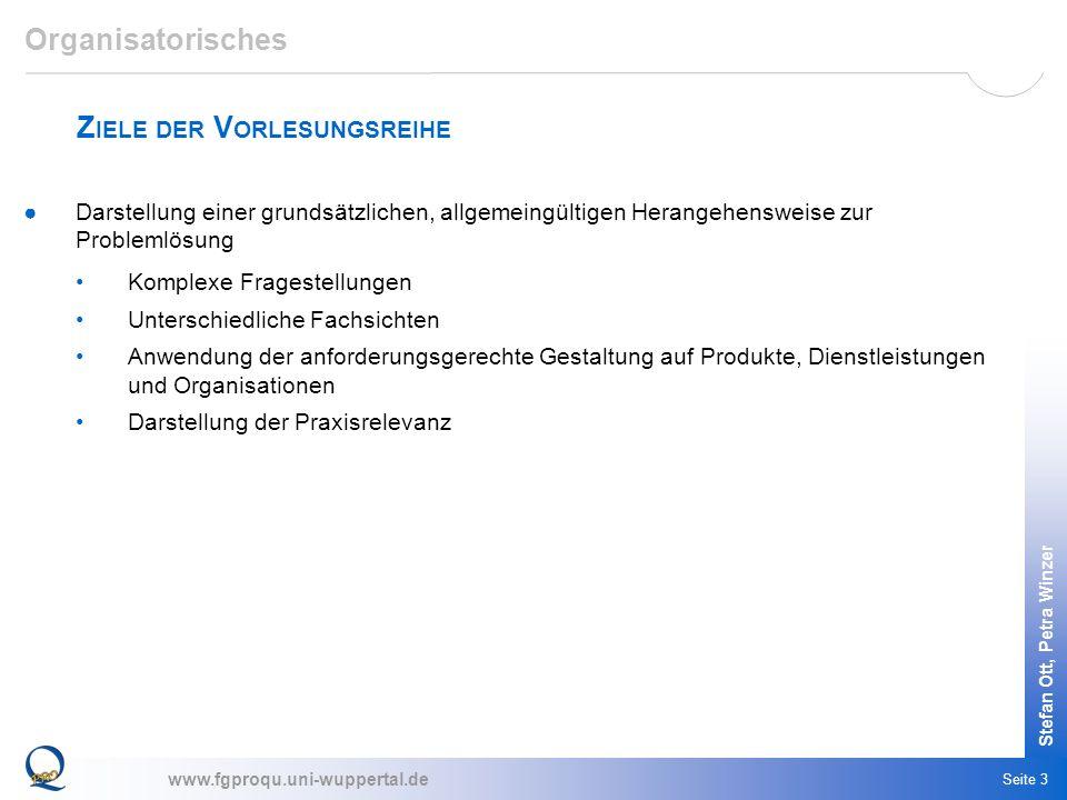 www.fgproqu.uni-wuppertal.de Stefan Ott, Petra Winzer Seite 3 Organisatorisches Darstellung einer grundsätzlichen, allgemeingültigen Herangehensweise