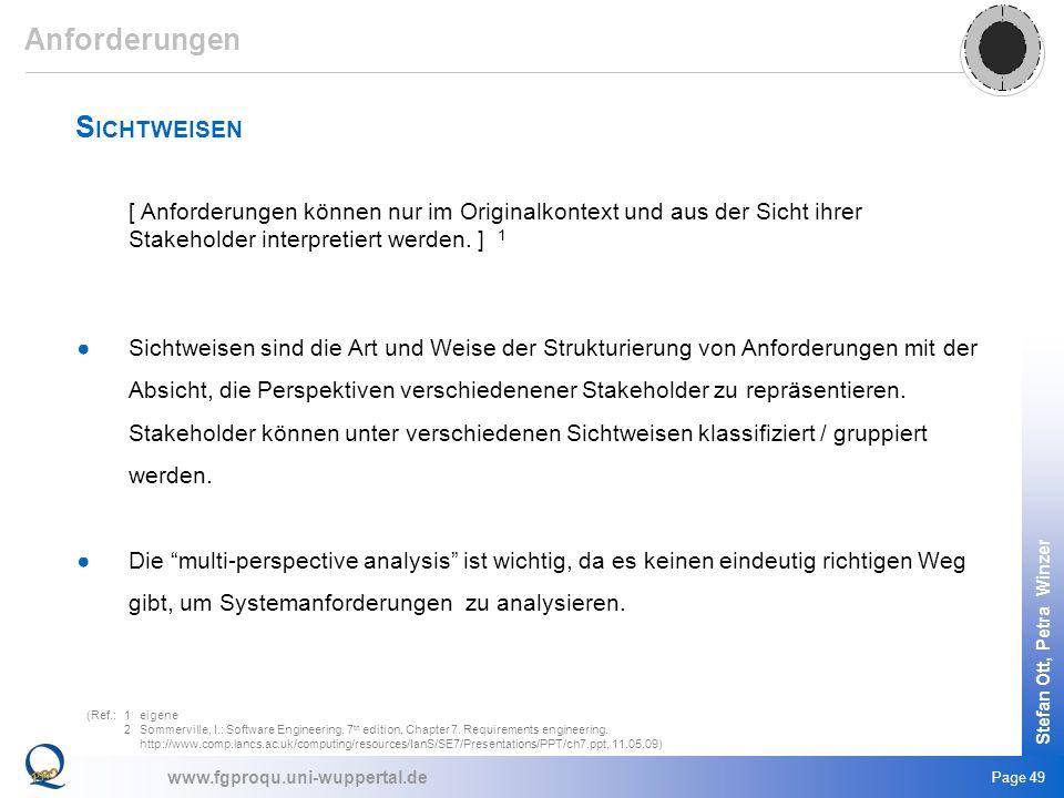 www.fgproqu.uni-wuppertal.de Stefan Ott, Petra Winzer Page 49 S ICHTWEISEN [ Anforderungen können nur im Originalkontext und aus der Sicht ihrer Stake