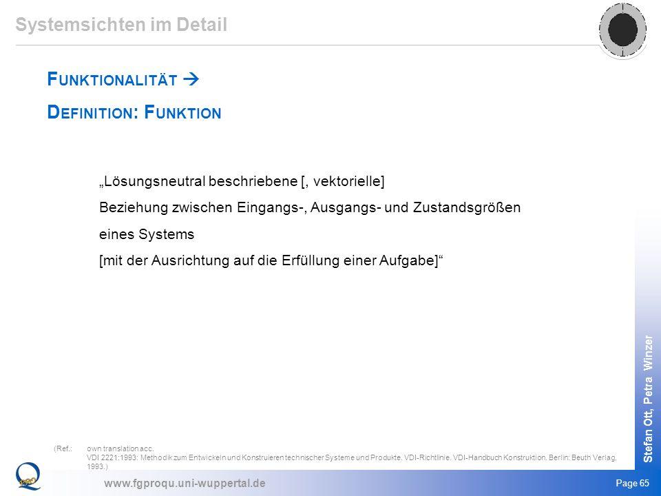 www.fgproqu.uni-wuppertal.de Stefan Ott, Petra Winzer Page 65 F UNKTIONALITÄT D EFINITION : F UNKTION Systemsichten im Detail (Ref.:own translation ac