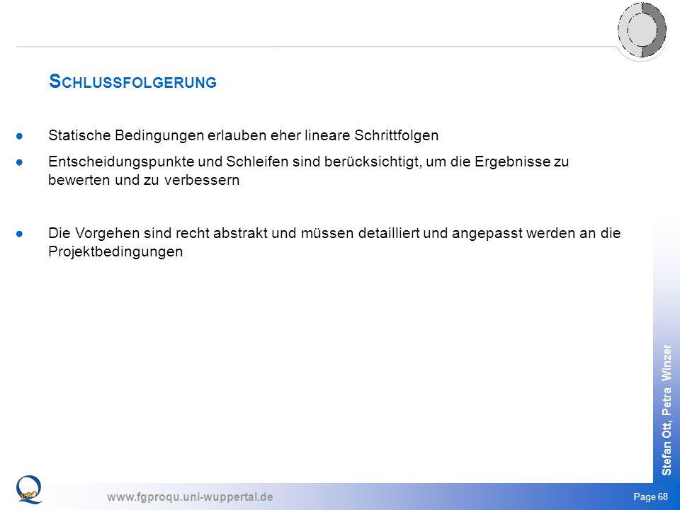 www.fgproqu.uni-wuppertal.de Stefan Ott, Petra Winzer Page 68 Statische Bedingungen erlauben eher lineare Schrittfolgen Entscheidungspunkte und Schlei