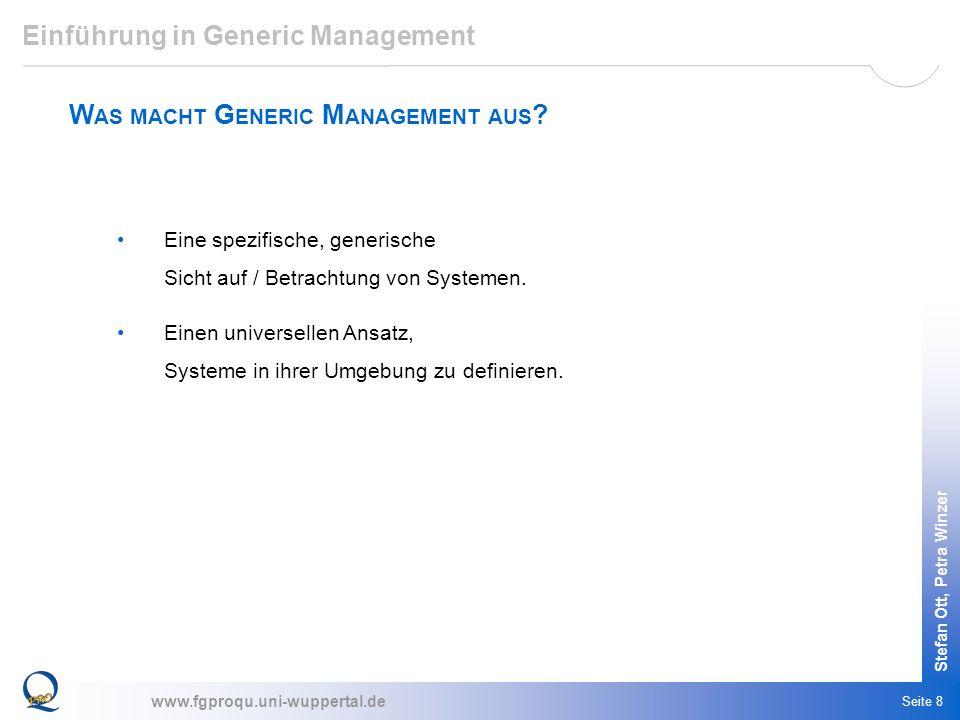 www.fgproqu.uni-wuppertal.de Stefan Ott, Petra Winzer Seite 8 Einführung in Generic Management W AS MACHT G ENERIC M ANAGEMENT AUS ? Eine spezifische,