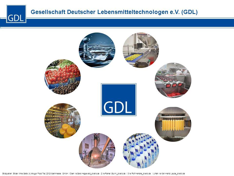 Gesellschaft Deutscher Lebensmitteltechnologen e.V. (GDL) Bildquellen: Bilder linke Seite (4) Anuga Food Tec 2012/Koelnmesse GmbH / Oben re Sara Hegew
