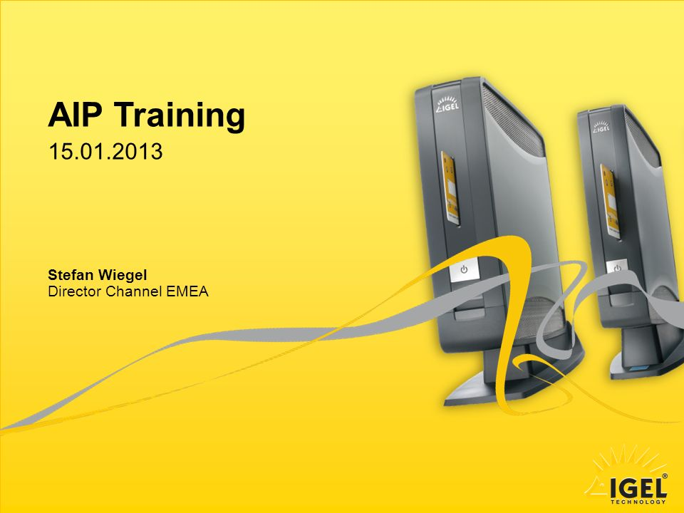 Stefan Wiegel – Director Channel EMEA 32 IGEL Technology | AIP Training 2012 NEW UD9-74x HW Hardware specifications: –24 Full HD display panel with LED backlight –1x USB port in front panel –Better placement of smartcard option –Infrared tracking touchscreen option –Gigabit ethernet –WLAN option –Dual core HW integrated Software specifications: –IGEL Linux –Windows Embedded Standard 2009 –Windows Embedded Standard 7 Availability planned for Q4/2012