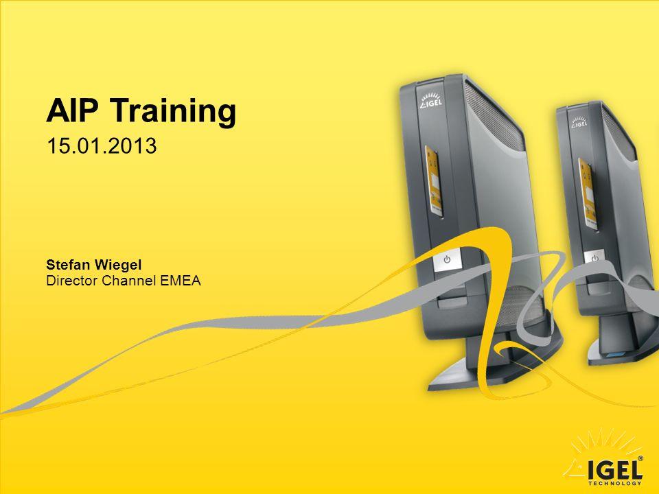 Stefan Wiegel – Director Channel EMEA 42 IGEL Technology | AIP Training 2012 Hilfsmittel