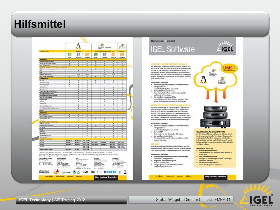 Stefan Wiegel – Director Channel EMEA 41 IGEL Technology | AIP Training 2012 Hilfsmittel