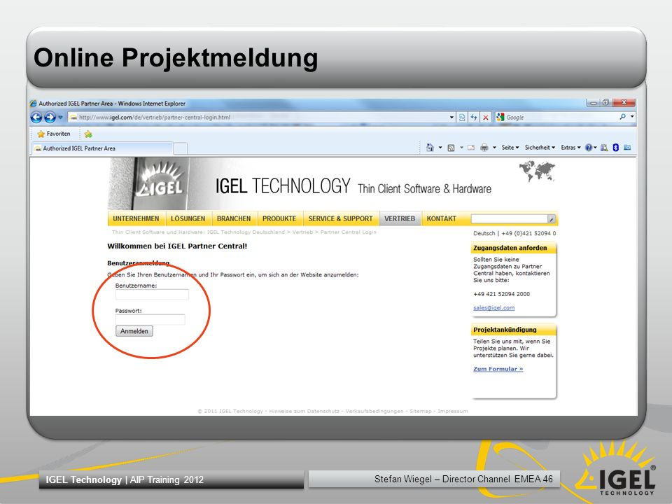 Stefan Wiegel – Director Channel EMEA 46 IGEL Technology | AIP Training 2012 Online Projektmeldung