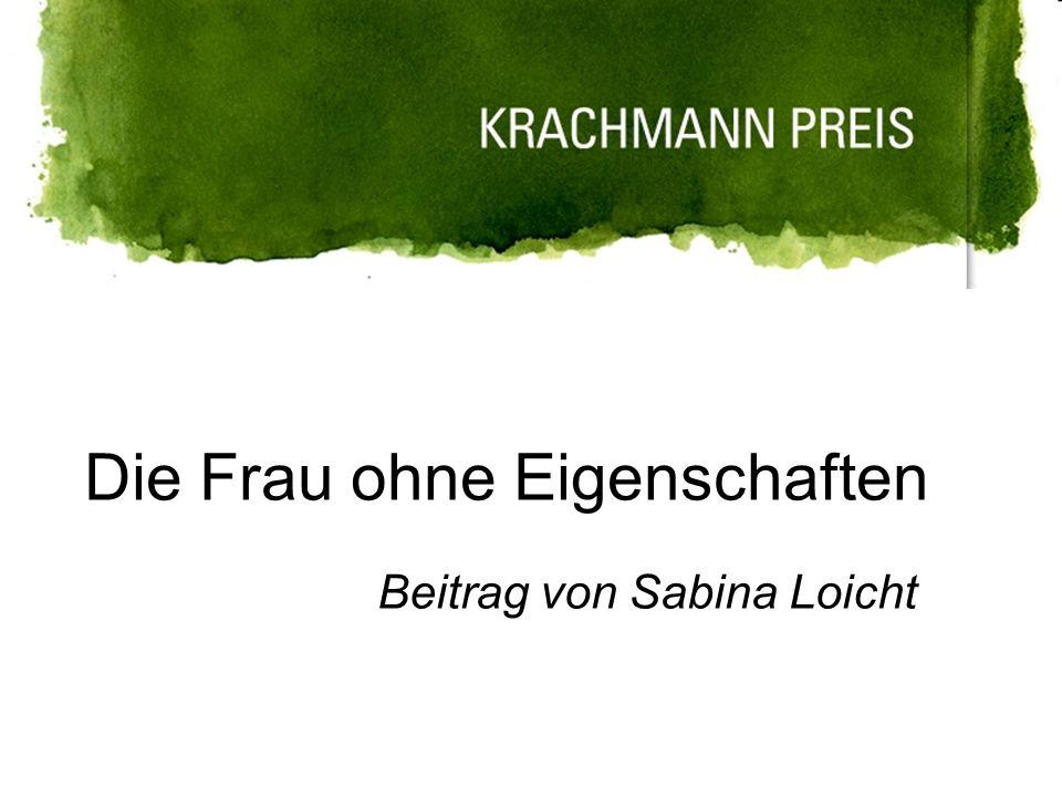 Die Frau ohne Eigenschaften Beitrag von Sabina Loicht