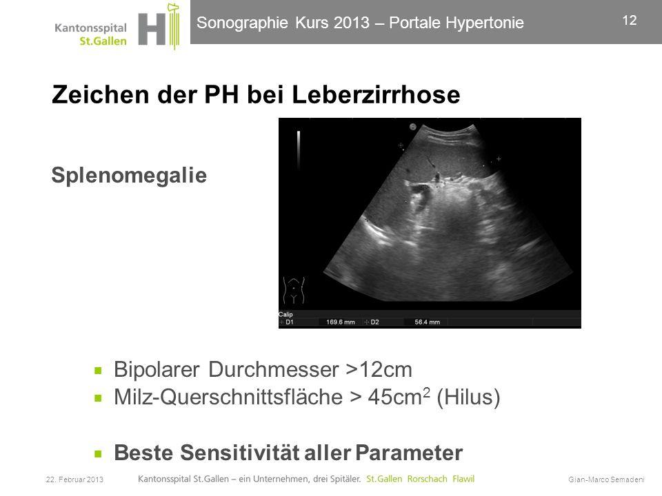 Sonographie Kurs 2013 – Portale Hypertonie Zeichen der PH bei Leberzirrhose Splenomegalie Bipolarer Durchmesser >12cm Milz-Querschnittsfläche > 45cm 2