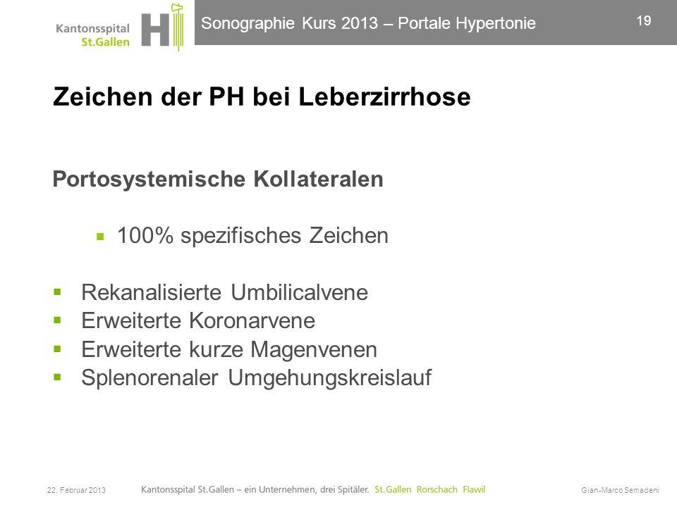 Sonographie Kurs 2013 – Portale Hypertonie Zeichen der PH bei Leberzirrhose Portosystemische Kollateralen 100% spezifisches Zeichen Rekanalisierte Umb
