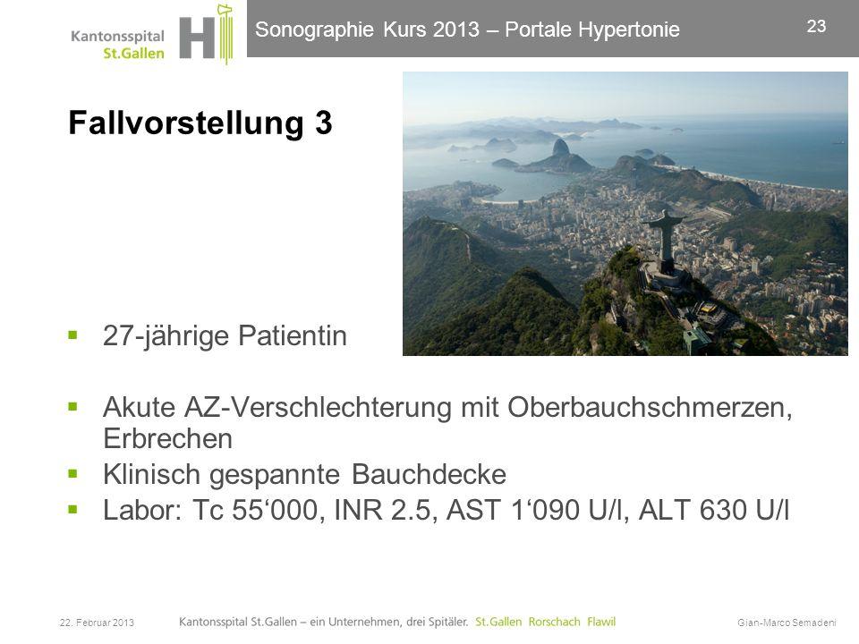 Sonographie Kurs 2013 – Portale Hypertonie Fallvorstellung 3 27-jährige Patientin Akute AZ-Verschlechterung mit Oberbauchschmerzen, Erbrechen Klinisch