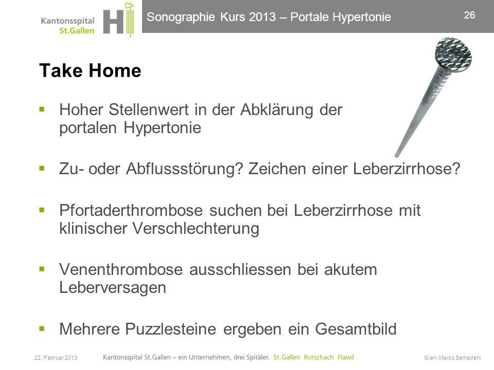 Sonographie Kurs 2013 – Portale Hypertonie Take Home Hoher Stellenwert in der Abklärung der portalen Hypertonie Zu- oder Abflussstörung? Zeichen einer