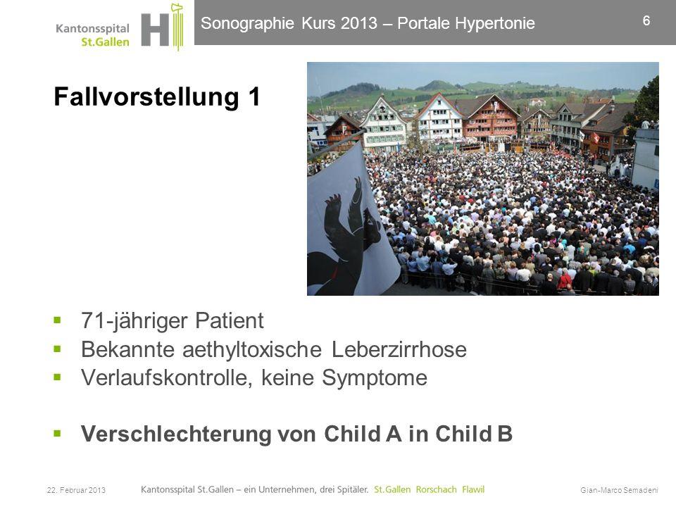 Sonographie Kurs 2013 – Portale Hypertonie Fallvorstellung 1 71-jähriger Patient Bekannte aethyltoxische Leberzirrhose Verlaufskontrolle, keine Sympto