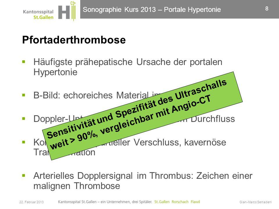 Sonographie Kurs 2013 – Portale Hypertonie Pfortaderthrombose Häufigste prähepatische Ursache der portalen Hypertonie B-Bild: echoreiches Material im