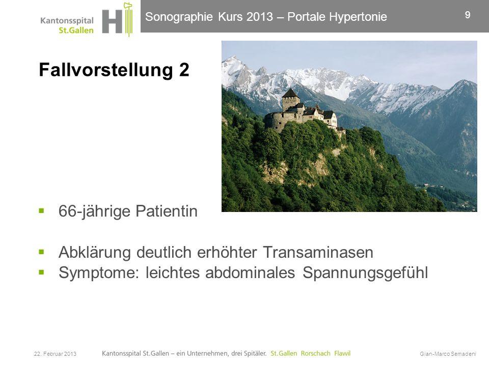 Sonographie Kurs 2013 – Portale Hypertonie Fallvorstellung 2 66-jährige Patientin Abklärung deutlich erhöhter Transaminasen Symptome: leichtes abdomin