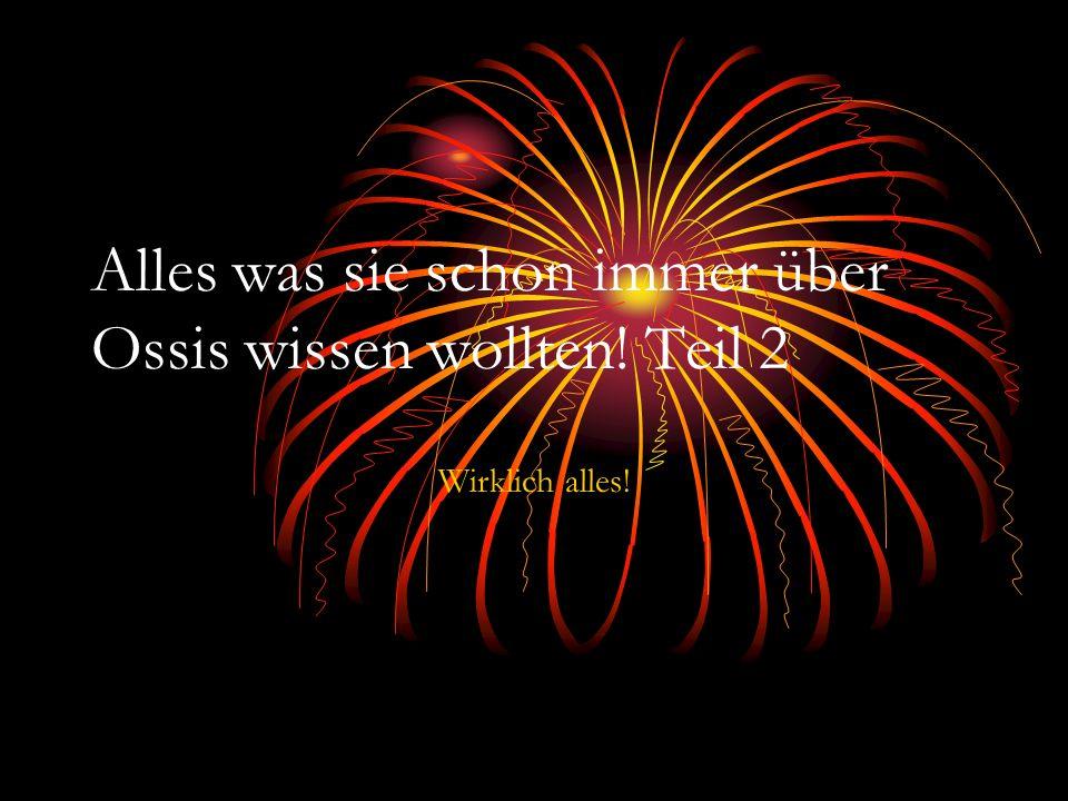 Alles was sie schon immer über Ossis wissen wollten! Teil 2 Wirklich alles! www.ppsfun.de
