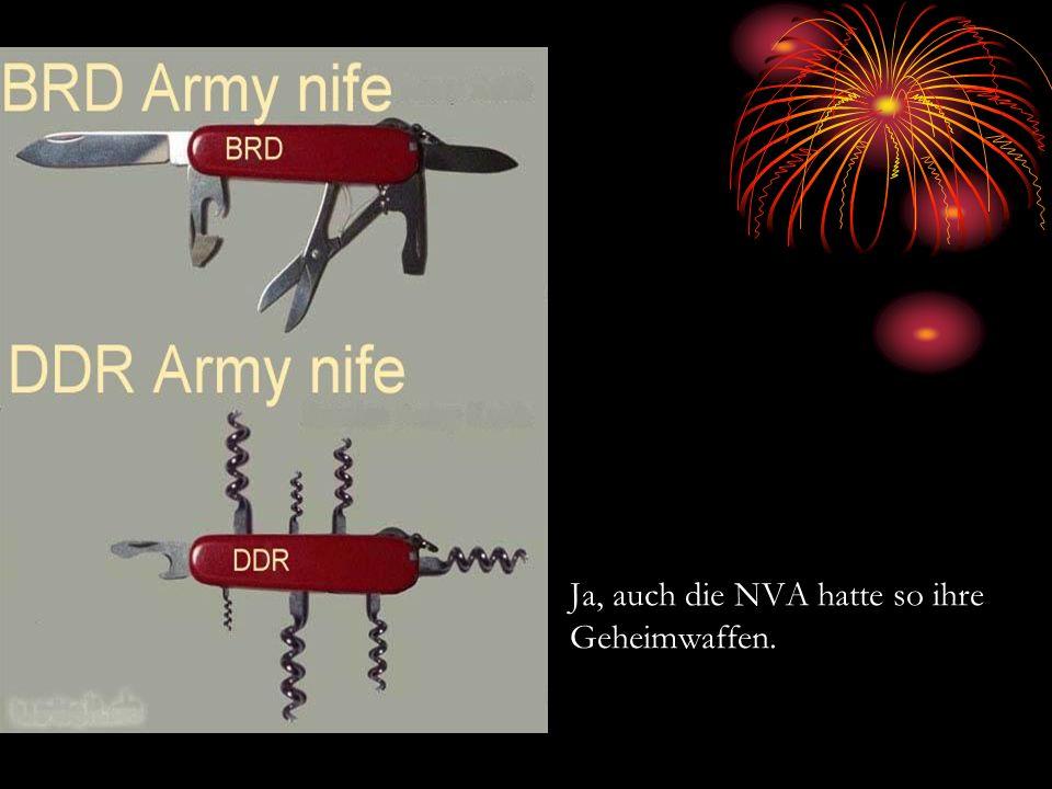 Ja, auch die NVA hatte so ihre Geheimwaffen.