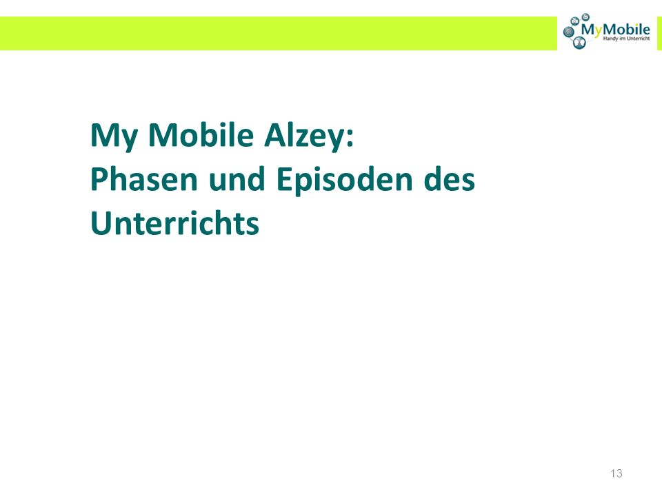 13 My Mobile Alzey: Phasen und Episoden des Unterrichts