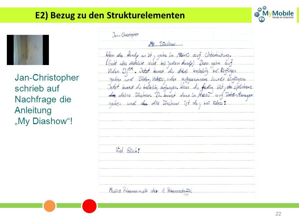 22 E2) Bezug zu den Strukturelementen Jan-Christopher schrieb auf Nachfrage die Anleitung My Diashow!