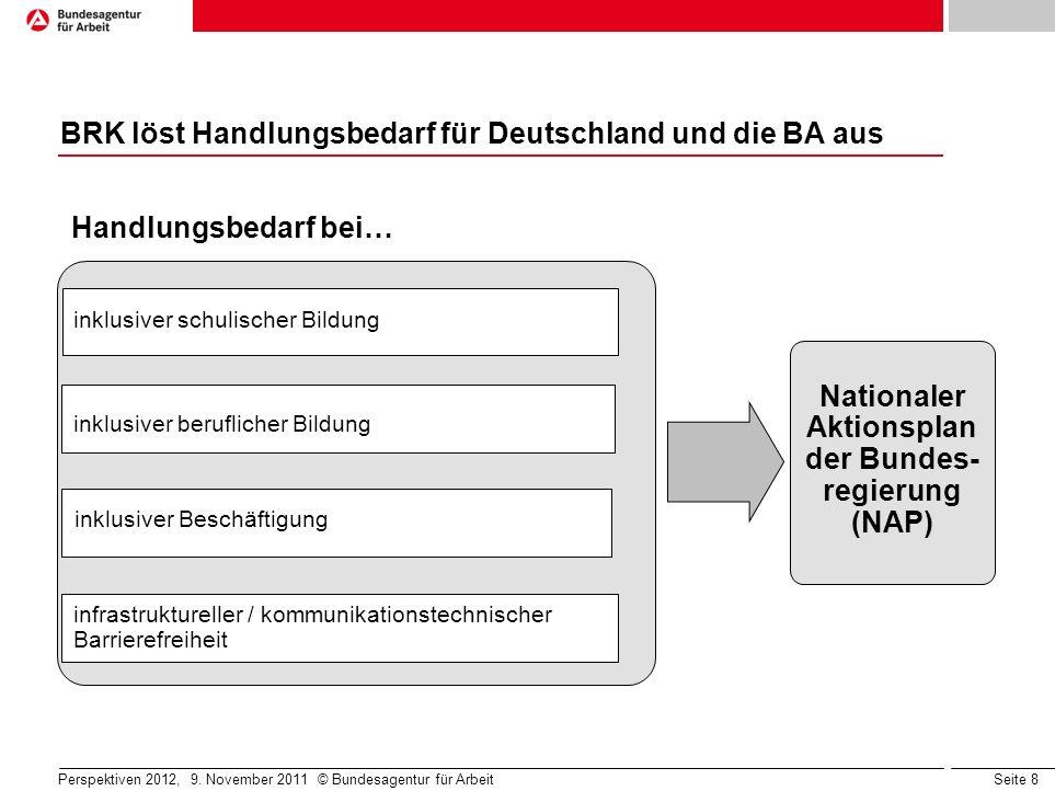 Seite 8 BRK löst Handlungsbedarf für Deutschland und die BA aus infrastruktureller / kommunikationstechnischer Barrierefreiheit inklusiver schulischer