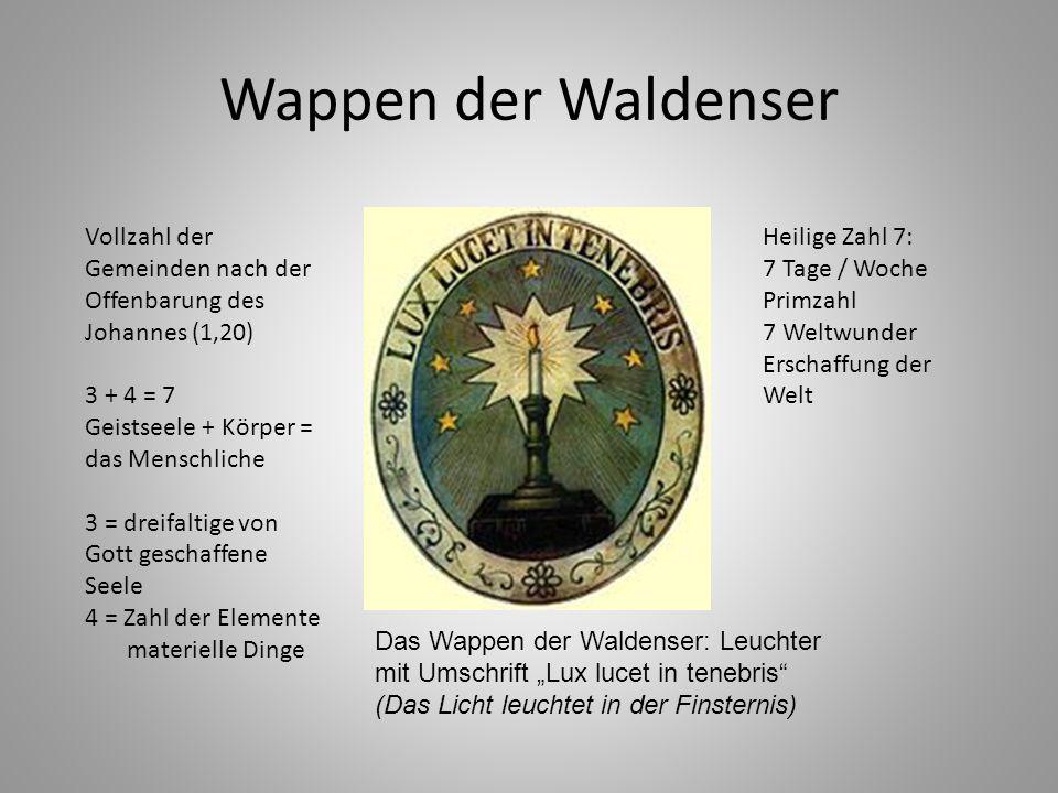 Wappen der Waldenser Das Wappen der Waldenser: Leuchter mit Umschrift Lux lucet in tenebris (Das Licht leuchtet in der Finsternis) Vollzahl der Gemein