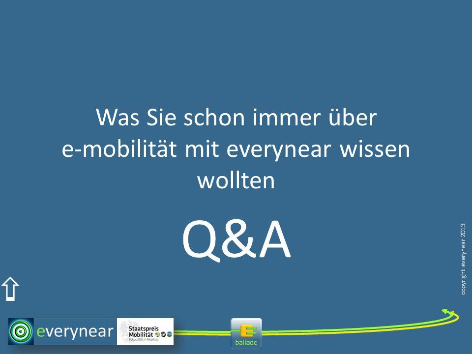 copyright everynear 2013 Was Sie schon immer über e-mobilität mit everynear wissen wollten Q&A