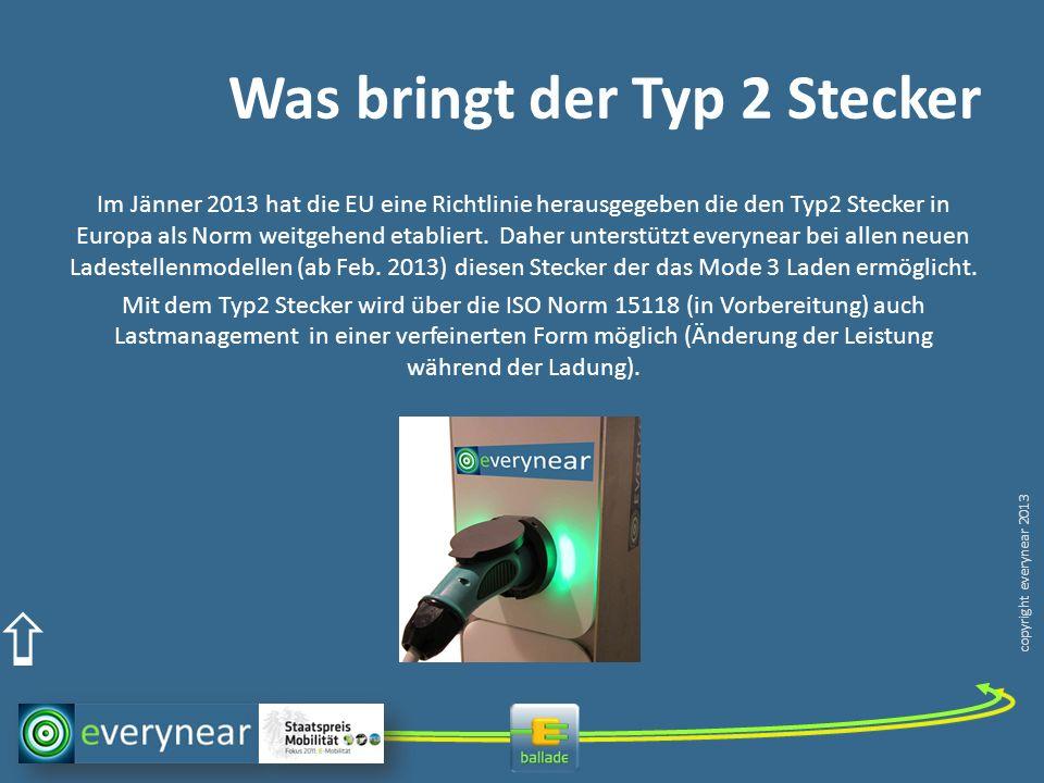 copyright everynear 2013 Was bringt der Typ 2 Stecker Im Jänner 2013 hat die EU eine Richtlinie herausgegeben die den Typ2 Stecker in Europa als Norm weitgehend etabliert.
