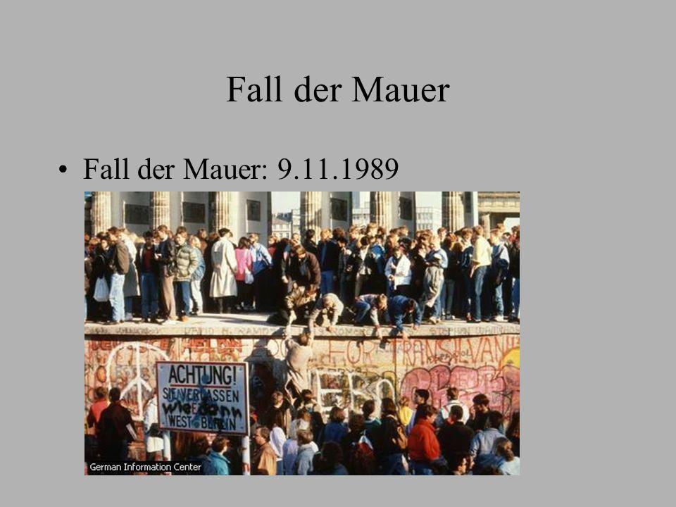 Fall der Mauer Fall der Mauer: 9.11.1989
