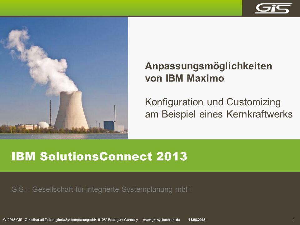 © 2013 GiS - Gesellschaft für integrierte Systemplanung mbH, 91052 Erlangen, Germany – www.gis-systemhaus.de 1 1 IBM SolutionsConnect 2013 GiS – Gesel