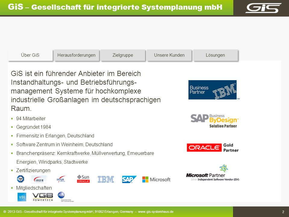 © 2013 GiS - Gesellschaft für integrierte Systemplanung mbH, 91052 Erlangen, Germany – www.gis-systemhaus.de 2 GiS – Gesellschaft für integrierte Syst