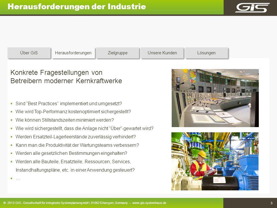 © 2013 GiS - Gesellschaft für integrierte Systemplanung mbH, 91052 Erlangen, Germany – www.gis-systemhaus.de 3 Herausforderungen der Industrie Konkret