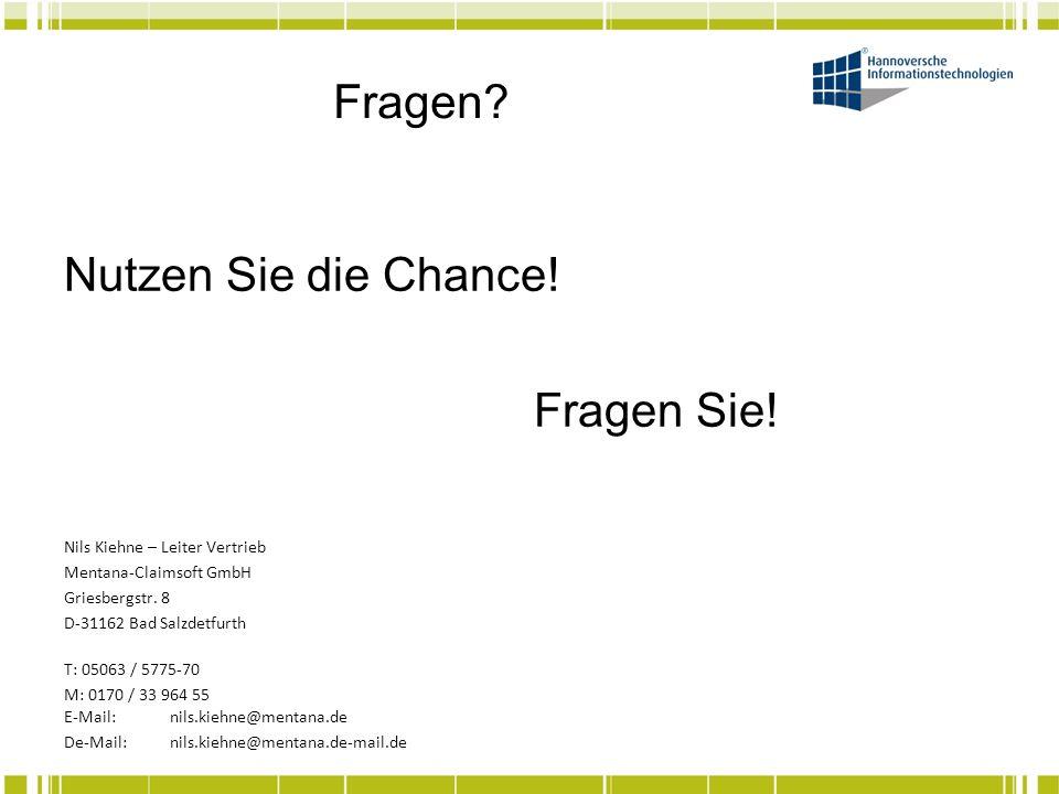 Fragen? Nils Kiehne – Leiter Vertrieb Mentana-Claimsoft GmbH Griesbergstr. 8 D-31162 Bad Salzdetfurth T: 05063 / 5775-70 M: 0170 / 33 964 55 E-Mail:ni