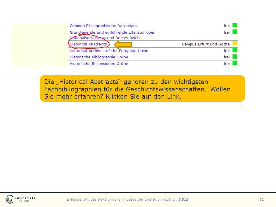 E-Bibliothek: das elektronische Angebot der UFB Erfurt/Gotha : DBIS11 Die Historical Abstracts gehören zu den wichtigsten Fachbibliographien für die G