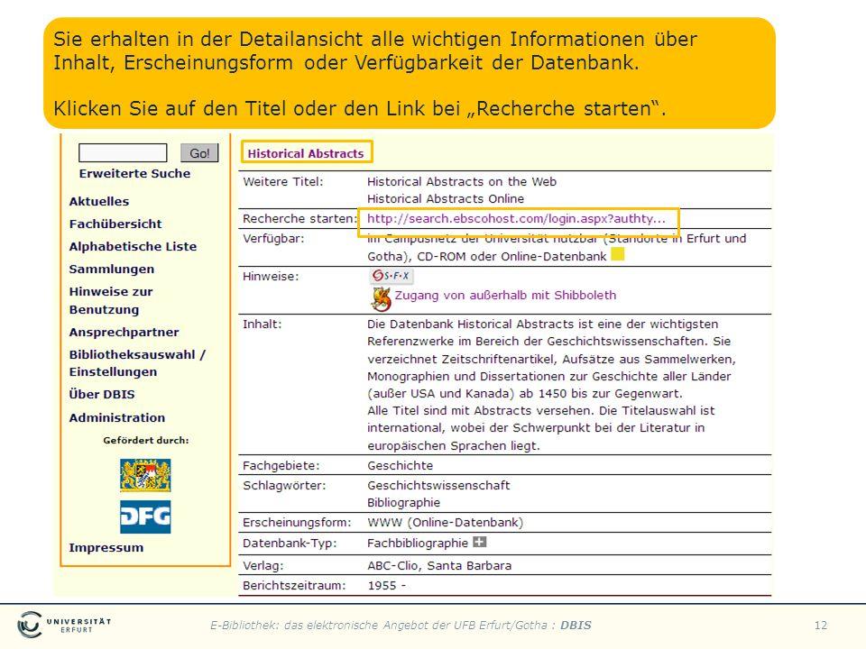E-Bibliothek: das elektronische Angebot der UFB Erfurt/Gotha : DBIS12 Sie erhalten in der Detailansicht alle wichtigen Informationen über Inhalt, Ersc