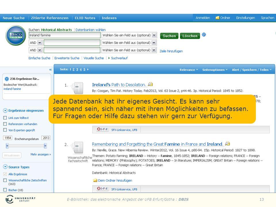 E-Bibliothek: das elektronische Angebot der UFB Erfurt/Gotha : DBIS13 Jede Datenbank hat ihr eigenes Gesicht. Es kann sehr spannend sein, sich näher m