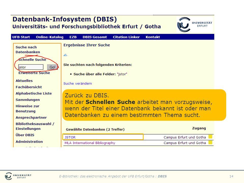 E-Bibliothek: das elektronische Angebot der UFB Erfurt/Gotha : DBIS14 Zurück zu DBIS. Mit der Schnellen Suche arbeitet man vorzugsweise, wenn der Tite