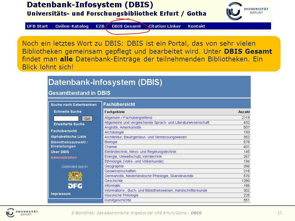 E-Bibliothek: das elektronische Angebot der UFB Erfurt/Gotha : DBIS17 Noch ein letztes Wort zu DBIS: DBIS ist ein Portal, das von sehr vielen Biblioth