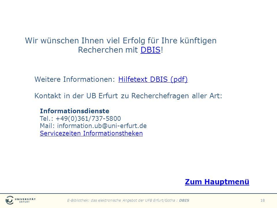 E-Bibliothek: das elektronische Angebot der UFB Erfurt/Gotha : DBIS18 Wir wünschen Ihnen viel Erfolg für Ihre künftigen Recherchen mit DBIS!DBIS Weite