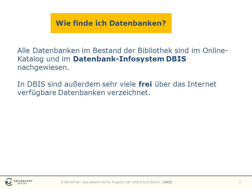 E-Bibliothek: das elektronische Angebot der UFB Erfurt/Gotha : DBIS3 Wie finde ich Datenbanken? Alle Datenbanken im Bestand der Bibliothek sind im Onl